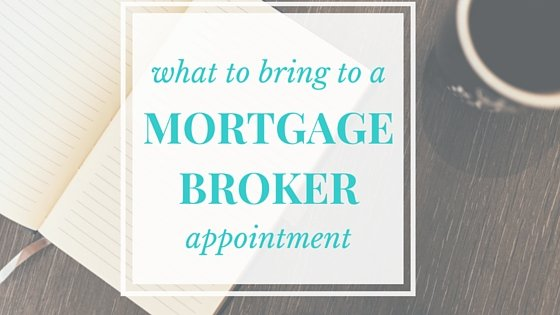 What To Bring To A Mortgage Broker Appointment