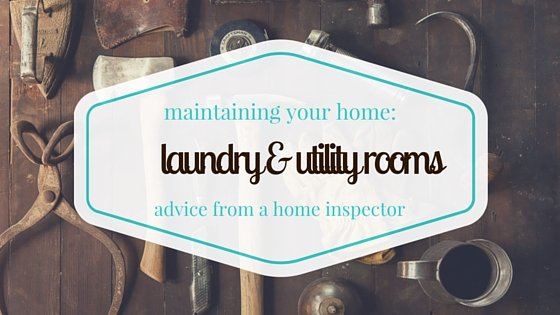Maintaining Your Home: Laundry and Utility Rooms