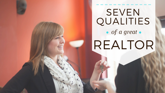 Seven Qualities of a Great Realtor