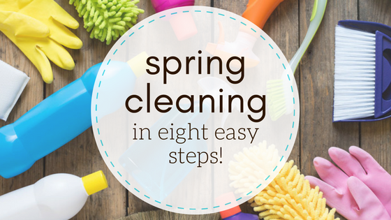 Spring Cleaning in Eight Easy Steps!