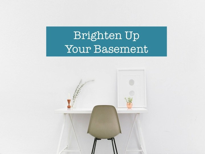 Brighten Up Your Basement