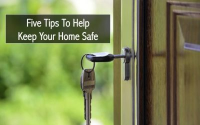 Five Tips To Help Keep Your Home Safe