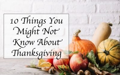 10 Things You Might Not Know About Thanksgiving