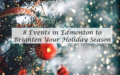 8 Events in Edmonton to Brighten Your Holiday Season