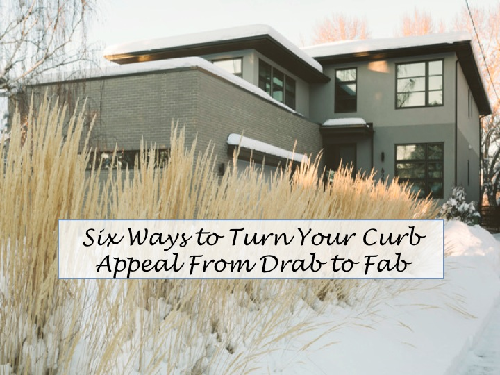 Six Ways to Turn Your Curb Appeal From Drab to Fab