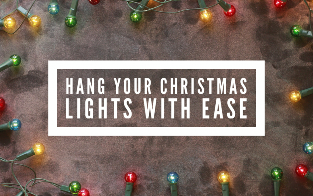 Hang Your Christmas Lights With Ease
