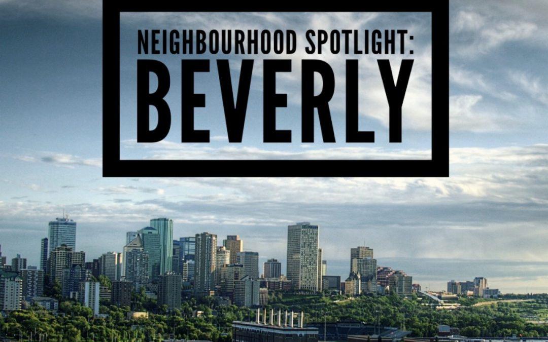 Neighbourhood Spotlight: Beverly