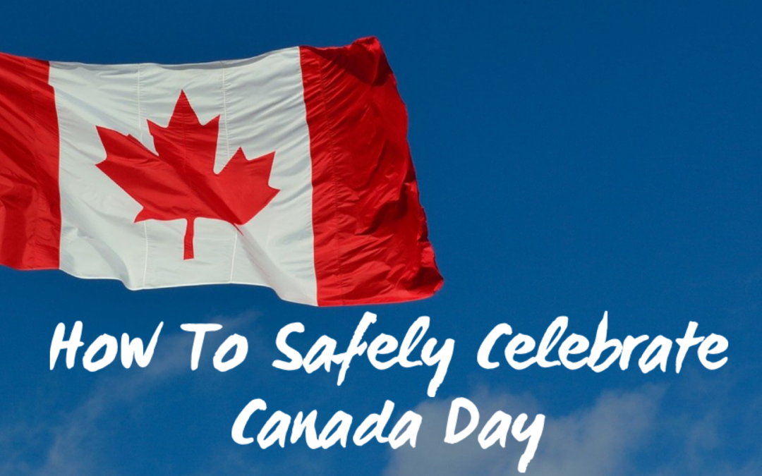 How To Safely Celebrate Canada Day